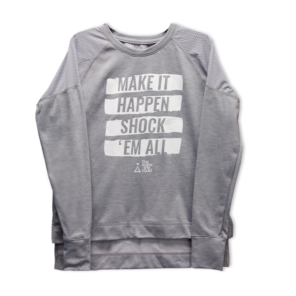 Make it Happen, Shock 'Em All Sweatshirt | She Knew She Could